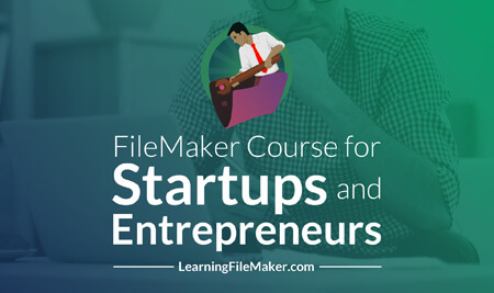 FileMaker Course for Startups and Entrepreneurs